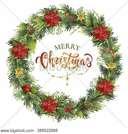 Christmas Wreath With Fir Branches, Poinsettia, Holly Berries, Lettering Inscription.