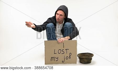 Man Lost His Job And Begging For Money. Isolated On White Background. Job Loss Due To Covid-19 Virus