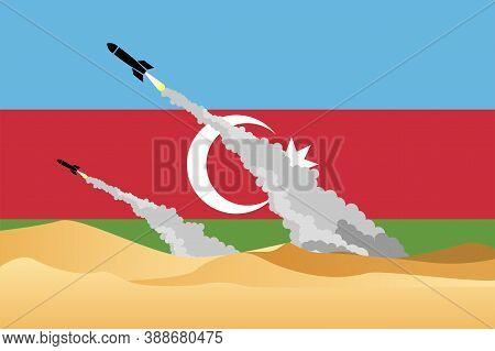 Illustration Of Desert Area War Firing Missile On Azerbaijan Flag Background. Armenia-azerbaijan Con