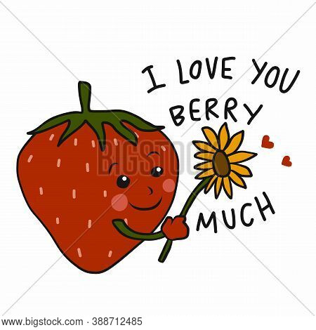 I Love You Berry Much , Strawberry Give Sunflower Cartoon Vector Illustration