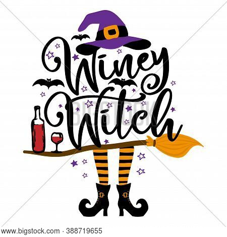 Winey Witch - Halloween Quote On White Background With Broom, Bats And Witch Hat. Good For T-shirt,