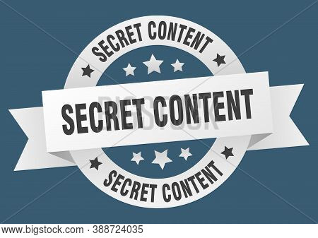 Secret Content Round Ribbon Isolated Label. Secret Content Sign