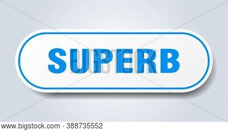 Superb Sign. Rounded Isolated Button. White Sticker