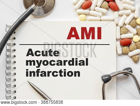 Page In Notebook With Ami Acute Myocardial Infarction On White Background With Stethoscope And Group