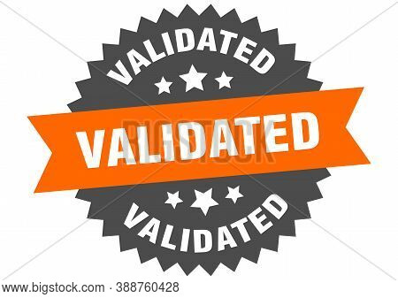 Validated Round Isolated Ribbon Label. Validated Sign
