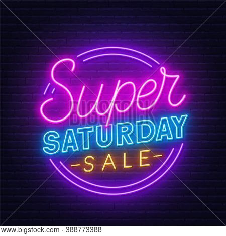 Super Saturday Sale Neon Sign On Brick Wall Background.