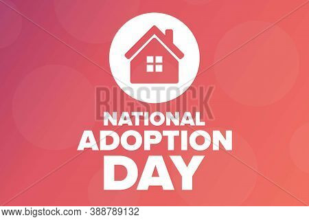 National Adoption Day. Holiday Concept. Template For Background, Banner, Card, Poster With Text Insc