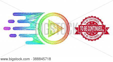 Spectrum Colorful Network Move Right, And To Be Continued... Rubber Ribbon Watermark. Red Stamp Seal