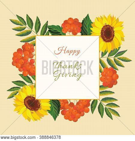 Holliday Card Template. Vector Frame With Autumn Sunflowers, Leaves And Red Rowanberries On A Yellow