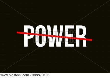 Crossed Out Word With A Red Line Representing The Power. Power Background