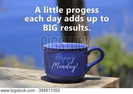 Motivational Motivational Quote - A Little Progress Each Day Adds Up To Big Results. With Text Messa