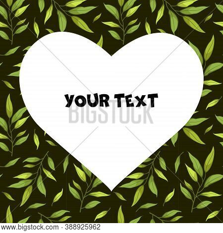 A Square Card With Green Foliate Twigs On Black Background And Heart-shaped Frame In The Center. Tem