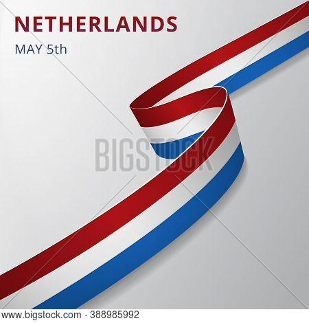 Flag Of Netherlands. 5th Of May. Vector Illustration. Wavy Ribbon On Gray Background. Independence D