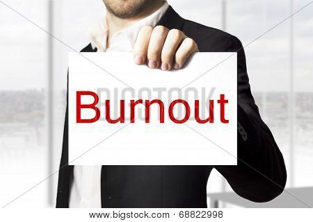 Businessman Holding Sign Burnout