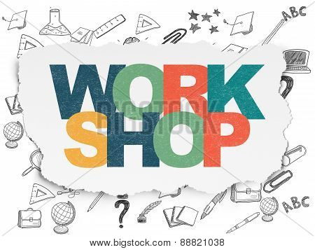 Education concept: Workshop on Torn Paper background