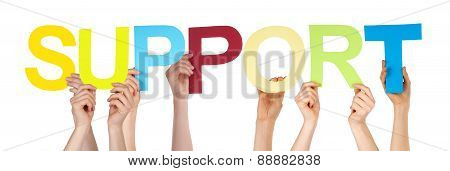Many People Hands Holding Colorful Straight Word Support