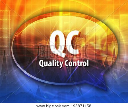 Speech bubble illustration of information technology acronym abbreviation term definition QC Quality Control