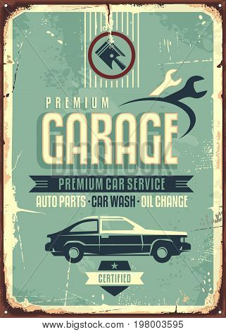 Garage vintage tin sign. Premium car service retro poster design with creative typography and car side view on old damaged metal background.
