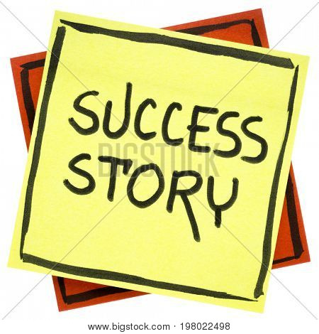 success story  - handwriting in black ink on an isolated sticky note