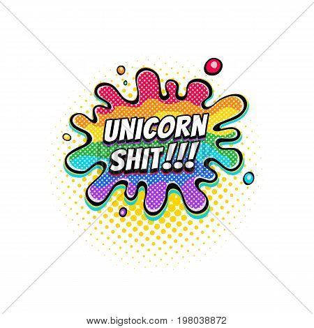 Comic rainbow speech bubble with emotional text Unicorn Shit. Vector bright dynamic cartoon illustration isolated on white background.
