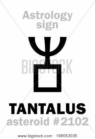 Astrology Alphabet: TANTALUS, asteroid #2102. Hieroglyphics character sign (single symbol).