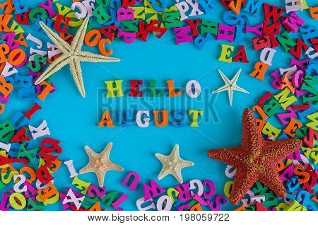 Hello August - inscription at blue summer background. Summer month, beach and sea symbols - starfish. Vacation concept.