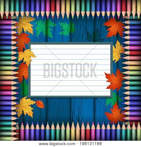 Colored pencils on a wooden texture. Autumn leaves. School, school subjects. Space for text can be used for invitations, poster or greeting cards.Vector illustration