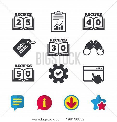 Cookbook icons. 25, 30, 40 and 50 recipes book sign symbols. Browser window, Report and Service signs. Binoculars, Information and Download icons. Stars and Chat. Vector