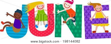 Happy cartoon smiling children climbing over letters of the alphabet that spell out the word JUNE.