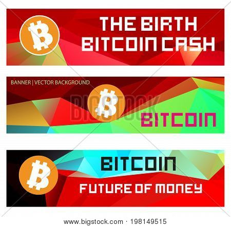 Bitcoin digital currency creative vector banners and design elements. Stylish illustrative money icons. Vector background with the inscription. The Birth Bitcoin Cash.