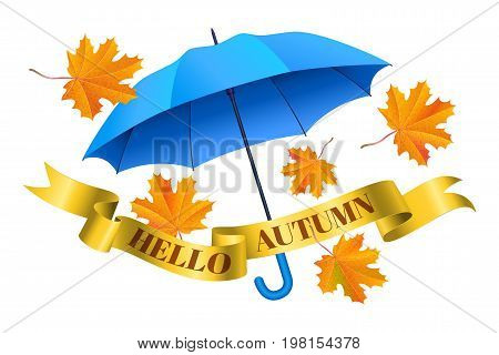 Blue realistic umbrella falling orange maple leaves and golden ribbon with text hello autumn. Vector illustration