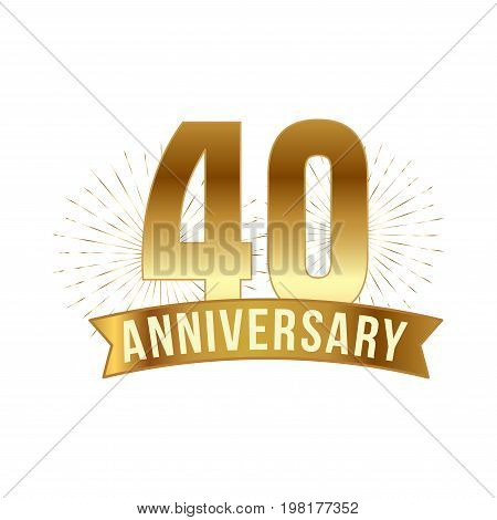 Anniversary golden forty years number. 40th years festive Logo and greeting with sunburst for invitation decor. Flat style vector illustration isolated on white background. Gold badge with ribbon