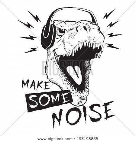 Music fan dinosaur tyrannosaur in headphones.Prints design for t-shirts.Make some noise
