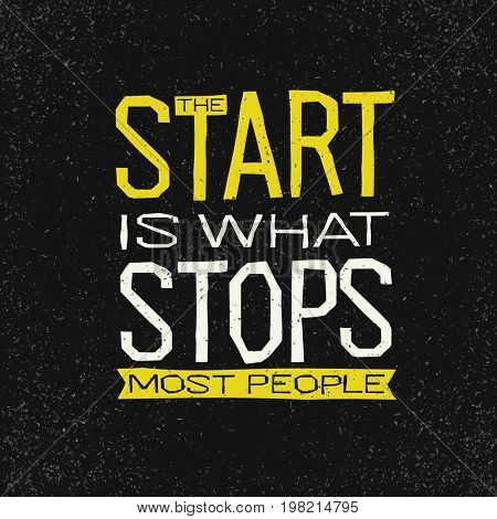 The start is what stops most people inspirational quote.