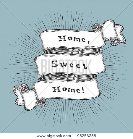 Home Sweet Home. Vintage hand-drawn quote on ribbon.