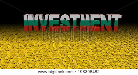 Investment text with Bulgarian flag on coins 3d illustration