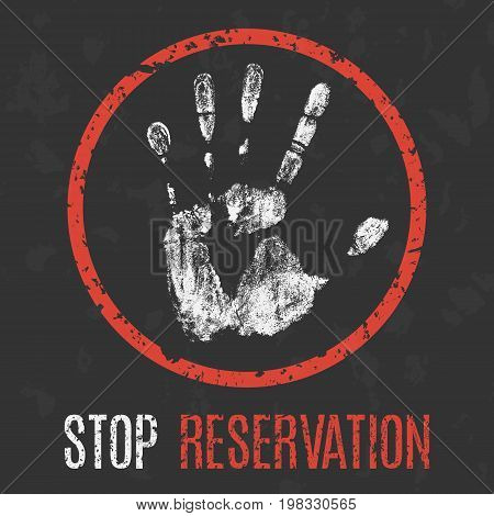 Conceptual vector illustration. Stop reservation red sign.