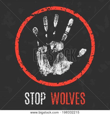 Conceptual vector illustration. Stop wolves red sign.