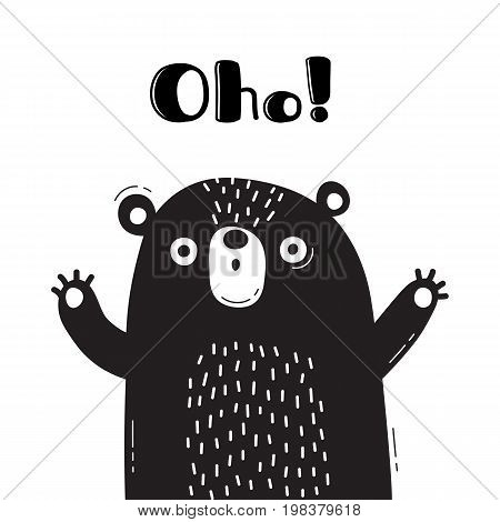 Illustration with bear who says - Oho. For design of funny avatars, posters and cards. Cute animal in vector.