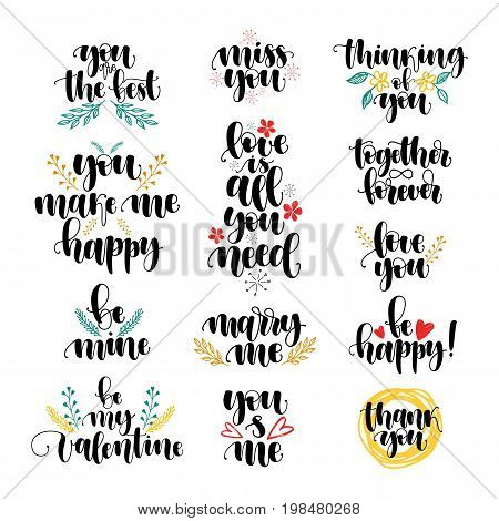 Romantic lettering calligraphy love set, postcard or poster graphic design typography element. Handwritten vector style happy valentine day sign. You make me happy, Love is all you need, Marry me.