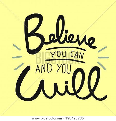 Believe you can and you will word handwriting illustration