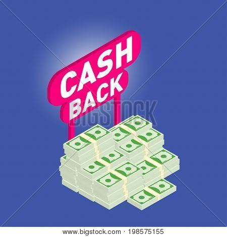 Cash back. Cash back isometric 3d icon with money heap. Vector