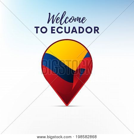 Flag of Ecuador in shape of map pointer or marker. Welcome to Ecuador. Vector illustration.