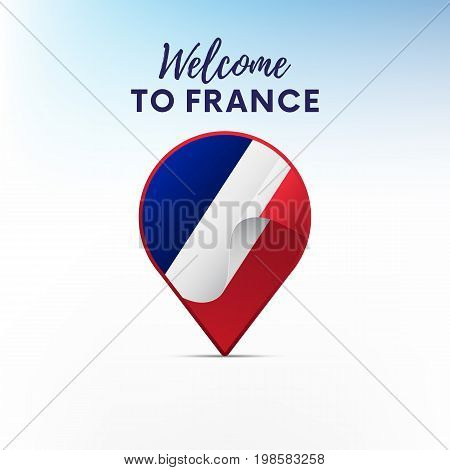 Flag of France in shape of map pointer or marker. Welcome to France. Vector illustration.