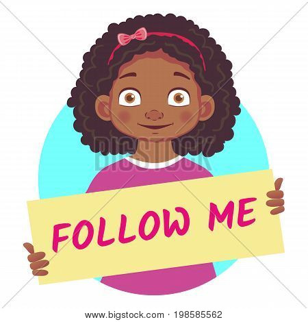 Follow me banner. African or Afro-American girl holding poster - Follow me. Vector Illustration