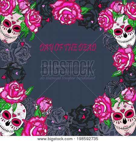 Sugar skull with pink roses template. Text copy frame template. Day of the dead (Dia de los muertos). Happy Halloween. Isolated on background. Vector illustration.