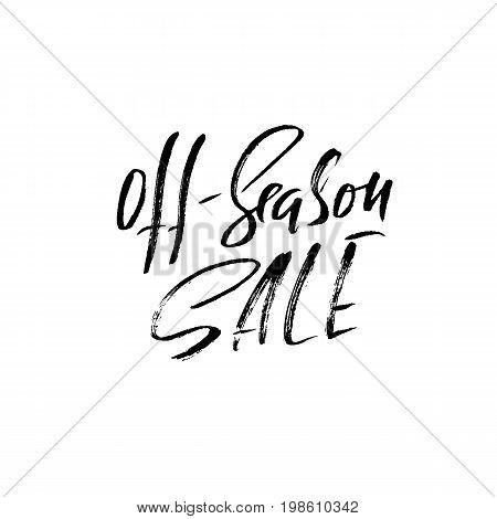Off-season sale handwritten lettering. Grunge dry brush template. Typography banner. Hand drawn calligraphy. Vector illustration
