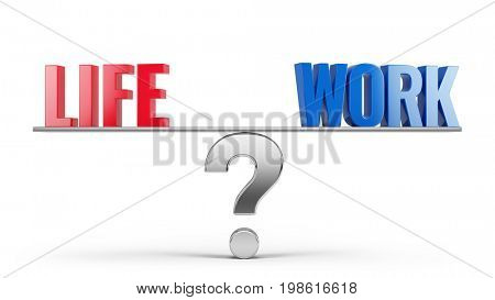 Work Life Balance Concept - Work and Life words on scales. 3d illustration