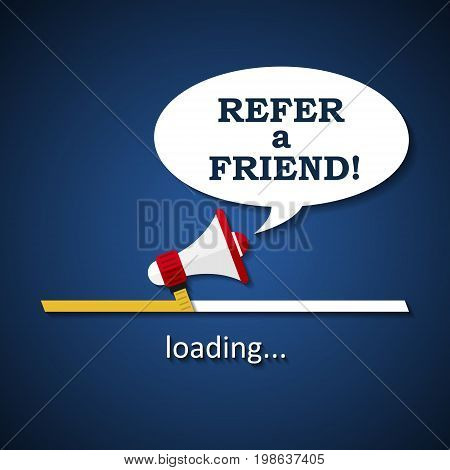 Refer a friend - loading bar with megaphone - business advertising marketing template background