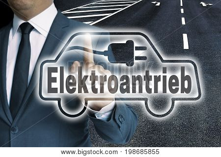 Elektroantrieb (in German Electric Drive) Car Touchscreen Is Man-operated Concept